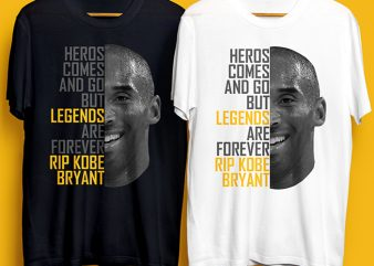 Heros Comes and Go But Legend Are Forever RIP Kobe Bryant Commercial Use t shirt design template