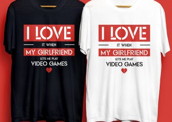 I Love My Girlfriend for Commercial Use print ready t shirt design