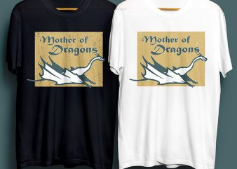 Mother Of Dragons T-Shirt Design for Commercial Use