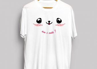 Am I Cute T-Shirt Design for Commercial Use