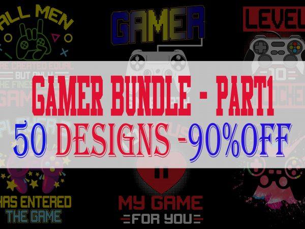 Gamer Bundle 1 – 50 Designs -90% OFF