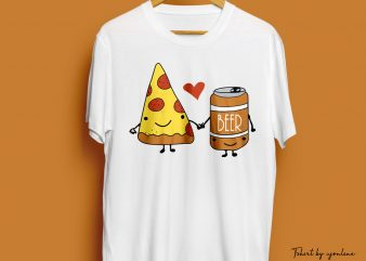 I LOVE PIZZA AND BEER hand-drawn commercial use t-shirt design