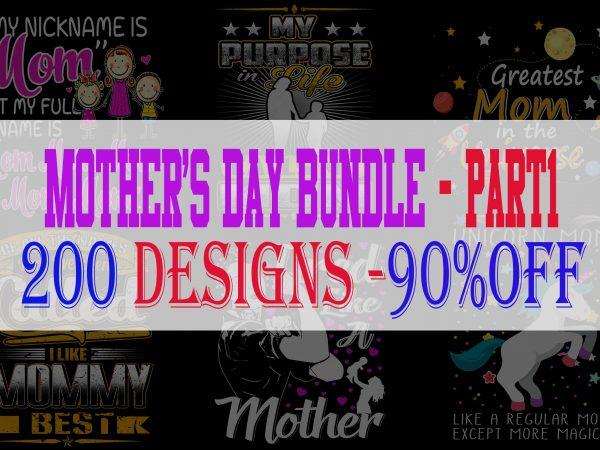 Mother's Day Bundle Part 1 – 200 Designs – 90%