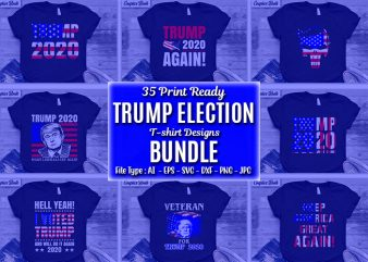 35 Donald Trump Election 2020, Print Ready vector T-shirt Designs bundles politic, buy t shirt design artwork, t shirt design to buy, vector t-shirt design, american election 2020.