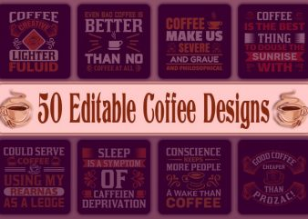 50 editable Coffee Quotes t-shirt designs bundle