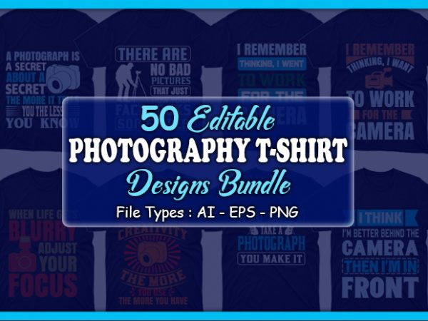 50 Editable Photography T-shirt Designs Bundle