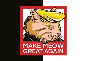 Make Meow Great Again, Make America great again PNG file ready to use print on demand. ready to use amazon, teespring, tepublic, printfull, printify and many more . t shirt design template