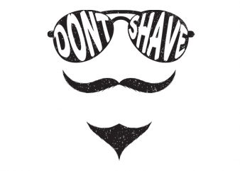 Dont Shave its Movember Mustache graphic t-shirt design