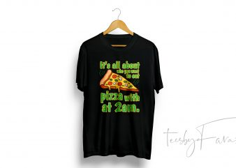 Pizza Quote T-Shirt Design Ready to Buy and Print