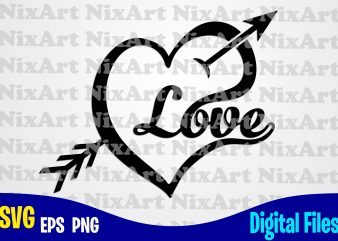 Love with heart and cupid arrow, Cupid arrow, Love, Valentine, Heart, Funny Valentines day design svg eps, png files for cutting machines and print t shirt designs for sale