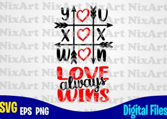 Love always wins, Tic tac toe game, Cupid arrow, Love, Valentine, Heart, Funny Valentines day design svg eps, png files for cutting machines and print t shirt designs for sale