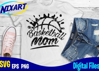 Basketball Mom, Basketball, Sports, Basketball svg, Sports svg, Funny Basketball design svg eps, png files for cutting machines and print t shirt designs for sale t-shirt design png