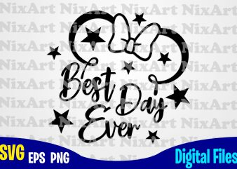 Best day ever, Mickey mouse, Minnie mouse, Girl, Mickey head, Stars, Funny Minnie design svg eps, png files for cutting machines and print t shirt designs for sale t-shirt design png