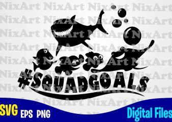 Squadgoals, Dory, Finding Dory, Finding Nemo, Fish, Funny Dory design svg eps, png files for cutting machines and print t shirt designs for sale t-shirt design png