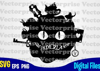 Wonderland, Alice in Wonderland, cheshire cat, Alice svg, Disney svg, Cups, tea, Rabbit, Funny Alice in Wonderland design svg eps, png files for cutting machines and print t shirt designs for sale t-shirt design png