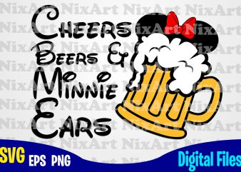 Cheers Beers and Minnie Ears, Mickey mouse, Mickey ears, Mickey head, Minnie, For Girls, Beer, Funny Minnie design svg eps, png files for cutting machines and print t shirt designs for sale t-shirt design png