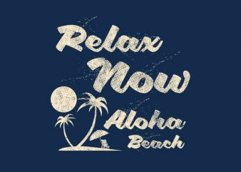 Relaxing Aloha buy t shirt design for commercial use