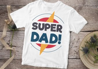 Super Dad, Baby Boy, Baby Girl T-Shirt Design