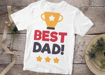 Best Dad, Baby Boy, Baby Girl T-Shirt Design