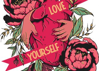 Love yourself commercial use t-shirt design