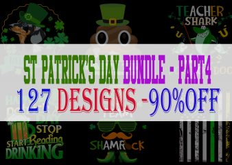 SPECIAL ST PATRICK's DAY PART 4- 127 EDITABLE DESIGNS – 90% OFF – PSD and PNG – LIMITED TIME ONLY! buy t shirt design artwork