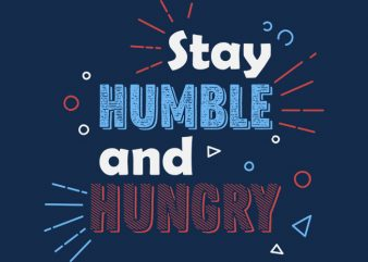 Stay Hungry t-shirt design png