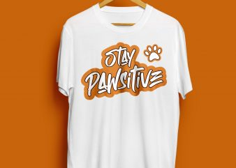 Stay Pawsitive Dog T shirt design for sale – svg, png, jpg, eps, ai