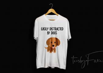 Easily Distracted by dogs t shirt design to buy