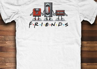 FRIENDS FOREVER t-shirt design for sale
