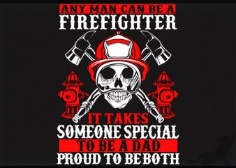 Firefighter dad buy t shirt design artwork