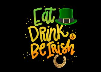 eat be irish t shirt design for sale