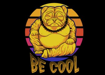 Budai Pug be cool design for t shirt ready made tshirt design