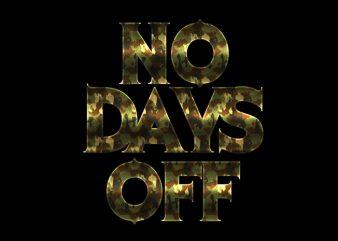 no days off4 shirt design png
