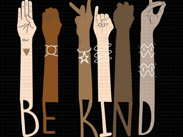 Be Kind Hand svg,Be Kind Hand ,Be Kind svg,Be Kind Hand Sign Language Teachers Melanin Interpreter svg,Be Kind Hand Sign Language Teachers Melanin Interpreter png,Be Kind Hand Sign Language Teachers Melanin Interpreter t shirt design to buy