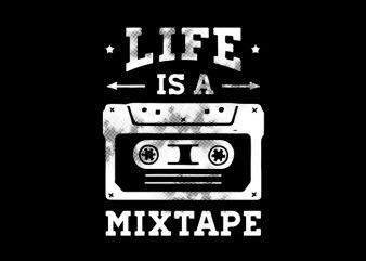 life is mixtape t shirt design for download