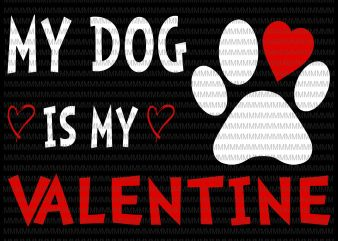 Valentine Day My Dog Is My Valentine Heart Dog Owner Lover svg, png, dxf, eps, ai file t shirt design for purchase