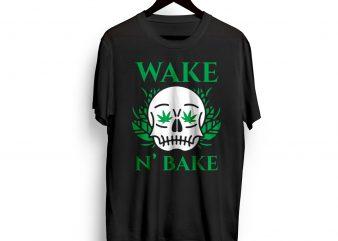 Wake & Bake Skull graphic t-shirt design