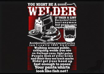 Welder Might t shirt design for purchase
