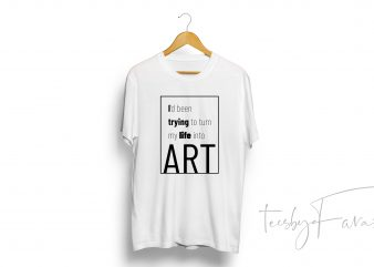 Art Quote Tee Shirt Design template graphic t-shirt design