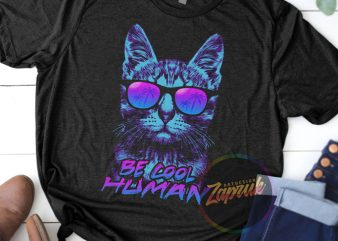 Cat Glasses Be Cool Human – Tshirt design PNG JPG for sale