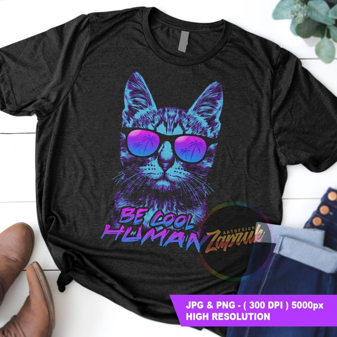 Cat Glasses Be Cool Human – Tshirt design PNG JPG for sale