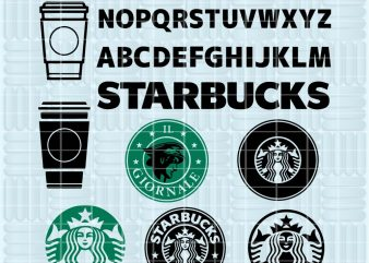 10 designs Svg, Png, Eps, Dxf files, Starbucks Font and Logo SVG TTF OTF Bundle Old and Il Giornale Coffee Cup Clipart Template Alphabet
