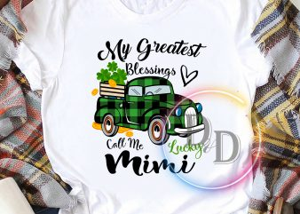 My Greatest Blessings Call Me Lucky Mimi Clover Patrick's T shirt design