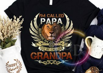 I'm called Papa To be called Grandpa Lion Vintage Mother's day gifts graphic t-shirt design