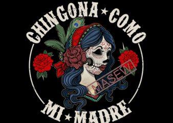 Chingona como mi madre svg, Mamacita dxf, Cabrona Png, Chingona, Latina AF svg, Mexican Girl SVG EPS DXF PNG digital download t shirt design for sale
