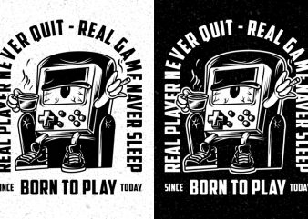 Born To Play, Real Player Never Quit, Real Game Never Sleep PNG Transparent Background ready made tshirt design