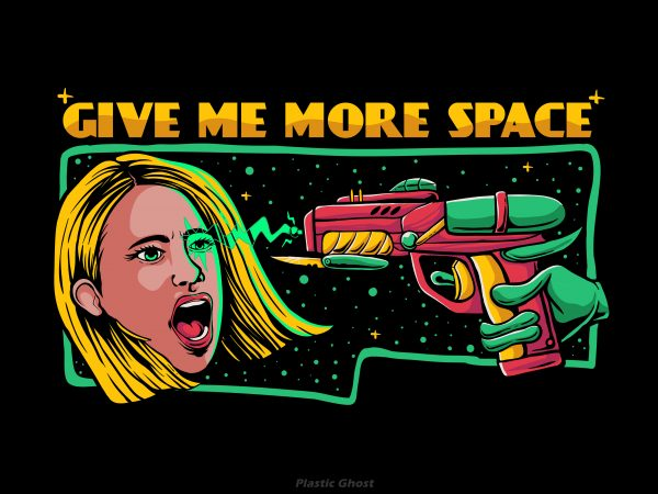 Give me more space buy t shirt design
