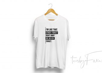 I'm like that quote t shirt design