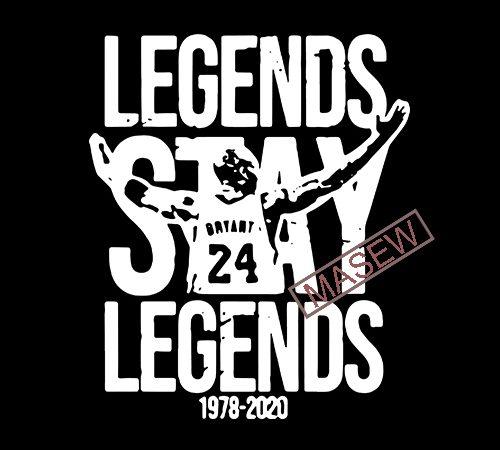 Legends Stay Legend, Black Mamba Forever Kobe SVG PNG Kobe Bryant Forever 24 Kobe Always Lakers Kobe 8 Forever 8 EPS SVG PNG DXF digital download buy t shirt design