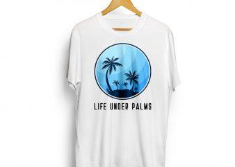Life Under Palms – California Beach design t shirt artwork print ready t shirt design